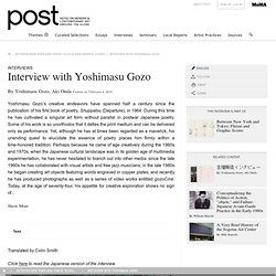 Interview with Yoshimasu Gozo