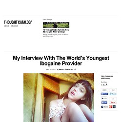 My Interview With The World's Youngest Ibogaine Provider