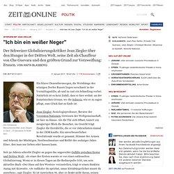 """Interview mit Jean Ziegler: """"Ich bin ein weißer Neger"""""""