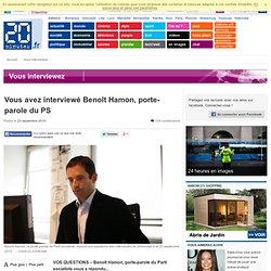 Vous avez interview Beno t Hamon, porte-parole du PS