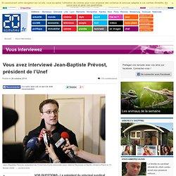 Vous avez interview Jean-Baptiste Pr vost, pr sident de l Unef