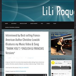 """Interviewed by Best-selling Franco-American Author Christine Lewicki (Features my Music Video & Song """"THANK YOU"""") *ENGLISH & FRANCAIS Versions*"""