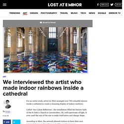 We interviewed the artist who made indoor rainbows inside a cathedral