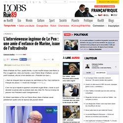 L'intervieweuse ingénue de Le Pen: une amie d'enfance de Marine, issue de l'ultradroite