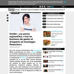 Interviews - Ovidie : «Le porno aujourd'hui, c'est un business de geeks et d'experts en montages financiers»