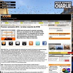 Premier semestre 2014 : le bilan marché de KTM - Interviews Constructeurs - Marché moto 2014