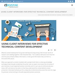 Using Client interviews for effective technical content development - Digistak Marketing