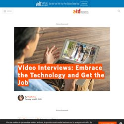 Video Interviews: Embrace the Technology and Get the Job