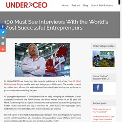 100 Must See Interviews With the World's Most Successful Entrepreneurs | Under30CEO