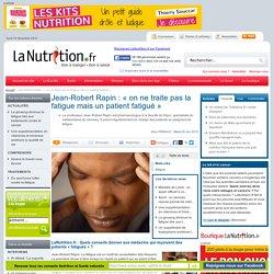 Interviews - Jean-Robert Rapin : « on ne traite pas la fatigue mais un patient fatigué »
