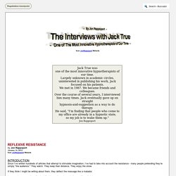 The Interviews with Jack True - One of The Most Innovative Hypnotherapists of Our Time - by Jon Rappoport