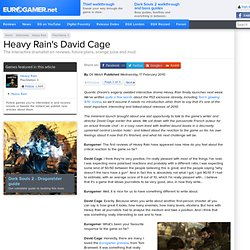 Heavy Rain's David Cage Interview | PS3 | Eurogamer