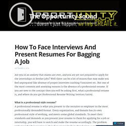 How To Face Interviews And Present Resumes For Bagging A Job