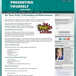 "Use ""Power Words"" in Presentations and Media Interviews « Presenting Yourself and more . . ."