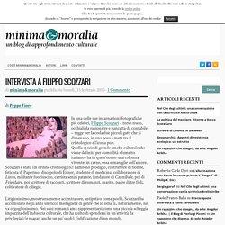 Intervista a Filippo Scozzari - minima&moralia