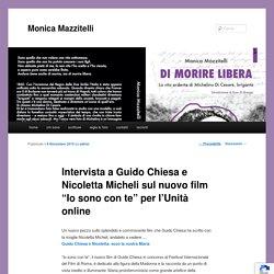 """Intervista a Guido Chiesa e Nicoletta Micheli sul nuovo film """"Io sono con te"""" per l'Unità online"""