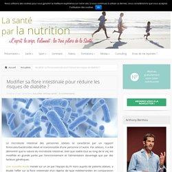 Modifier sa flore intestinale pour réduire les risques de diabète ? - Actualités, Articles Santé