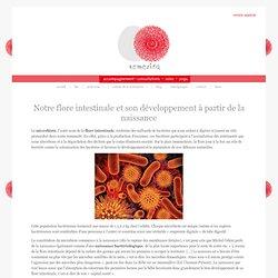 Notre flore intestinale et son développement à partir de la naissance : TEMESIRA