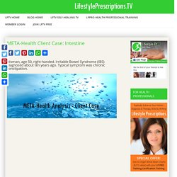 META-Health Client Case: Intestine - LifestylePrescriptions.TV