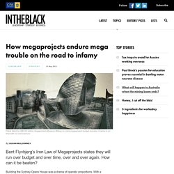 INTHEBLACK - How megaprojects endure mega trouble on the road to infamy