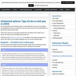 Intimbereich epilieren: Tipps mit den es nicht ganz so wehtut