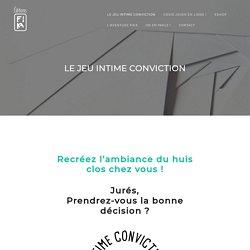 Le jeu Intime Conviction - Éditions FIKA