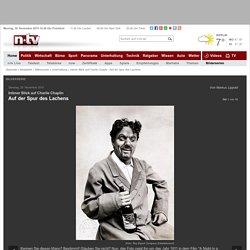 Intimer Blick auf Charlie Chaplin: Auf der Spur des Lachens