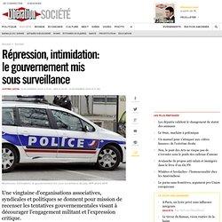 Répression, intimidation: legouvernement mis soussurveillance