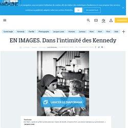 EN IMAGES. Dans l'intimité des Kennedy - le Parisien