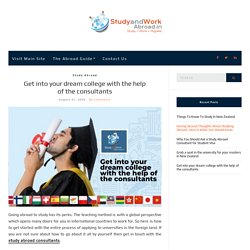 Get into your dream college with the help of the consultants