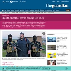 Into the heart of terror: behind Isis lines