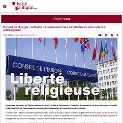Conseil de l'Europe : la liberté de conscience face à l'intolérance et la violence antireligieuse - Décryptage