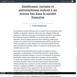 Intolérance, racisme et antisémitisme restent à un niveau bas dans la société française