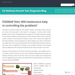FODMAP Diet: Will Intolerance help in controlling the problem? – H2 Methane Breath Test Diagnosis Blog