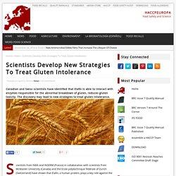 HACCP EUROPA 09/04/14 Scientists Develop New Strategies To Treat Gluten Intolerance.
