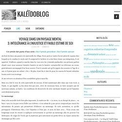 VOYAGE DANS UN PAYSAGE MENTAL 3. Intolérance à l'injustice et faible estime de soi – Kaléïdoblog