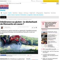Intolérance au gluten : le désherbant de Monsanto en cause