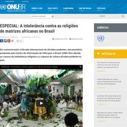 ESPECIAL: A intolerância contra as religiões de matrizes africanas no Brasil