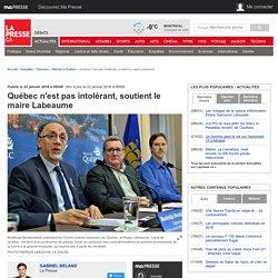 Québec n'est pas intolérant, soutient le maire Labeaume