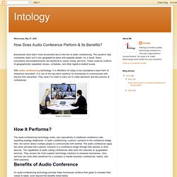Intology: How Does Audio Conference Perform & Its Benefits?