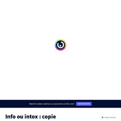 Info ou intox : copie by baccadoc on Genially