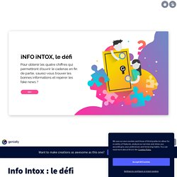 Info Intox : le défi by cdi.lycee.rudloff on Genially