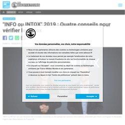 """""""INFO ou INTOX""""2019: Quatre conseils pour vérifier les intox"""