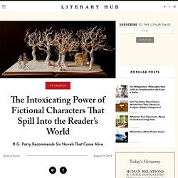 The Intoxicating Power of Fictional Characters That Spill Into the Reader's World