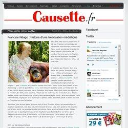Francine Néago : histoire d'une Intoxication médiatique
