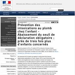 SOCIAL-SANTE_GOUV_FR 26/10/15 Prévention des intoxications au plomb chez l'enfant - Abaissement du seuil de déclaration obligatoire : près de trois fois plus d'enfants concernés