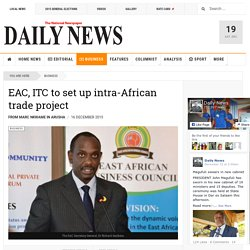 EAC, ITC to set up intra-African trade project