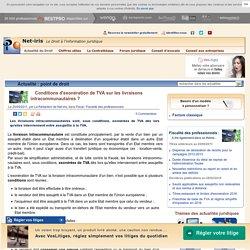 Conditions d'exonération de TVA sur les livraisons intracommunautaires ?
