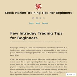 Few Intraday Trading Tips for Beginners – Stock Market Training Tips For Beginners