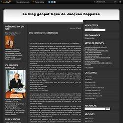 Des conflits intraétatiques - La géopolitique par Jacques Soppelsa